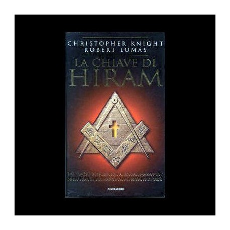 LA CHIAVE DI HIRAM - Christopher Knight - Robert Lomas