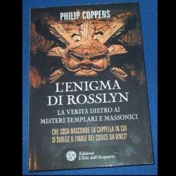 L'Enigma di Rosslyn. La verità dietro ai misteri Templari e Massonici - Philip Coppens