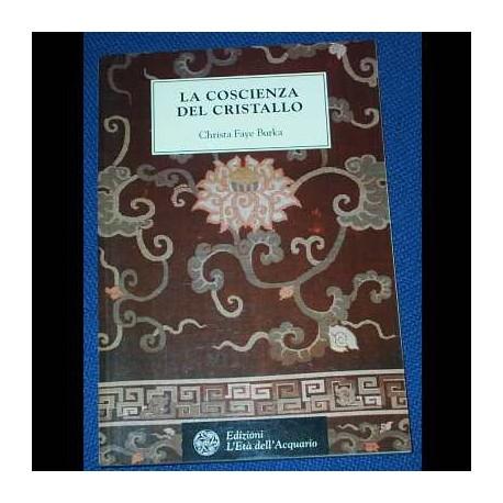LA COSCIENZA DEL CRISTALLO - Christa Faye Burka