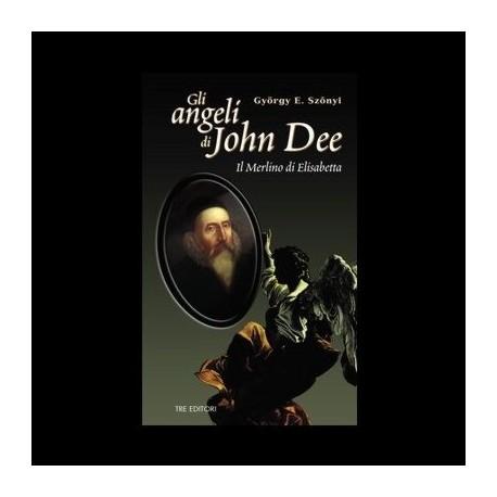 Gli Angeli di John Dee - Gyorgy E. Szonyi