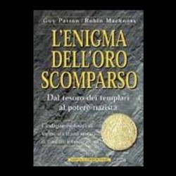 L'enigma dell'oro scomparso - Robin Mackness - Guy Patton