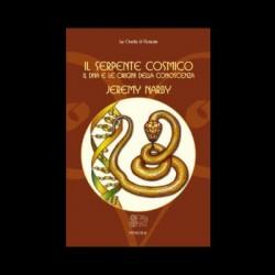 Il Serpente cosmico il DNA e le origini della conoscenza - Jeremy Narby