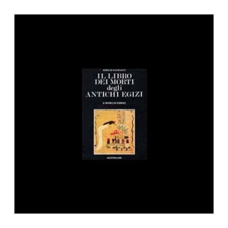 Il libro dei morti degli antichi egizi - Boris De Rachewiltz