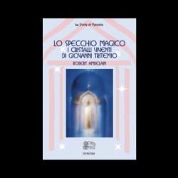 Lo specchio magico i cristalli viventi di Giovanni Tritemio - Robert Ambelain