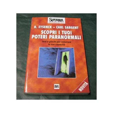 Scopri i tuoi poteri paranormali - H. Eysenck/Carl Sargent