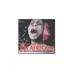 Viaggio tra gli dei africani. Riti, magia e stregoneria del vodou