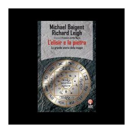 L' elisir e la pietra - Baigent Michael, Leigh Richard