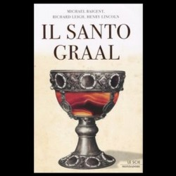 Il Santo Graal - Baigent, Michael - Leigh, Richard - Lincoln, Henry